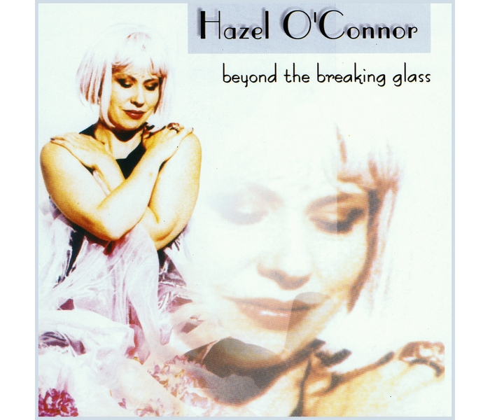 Hazel O'Connor - Beyond The Breaking Glass - Front Cover