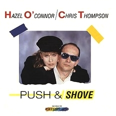 Hazel O'Connor and Chris Thompson - Push and Shove 1985