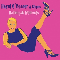 Hazel O'Connor - Hallelujah Moments 2018